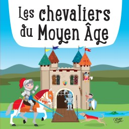 Les Chevaliers du Moyen-Age - Livre